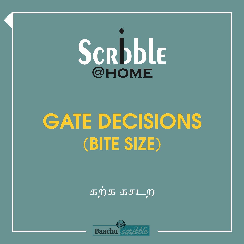 Gate Decisions (Bite Size)