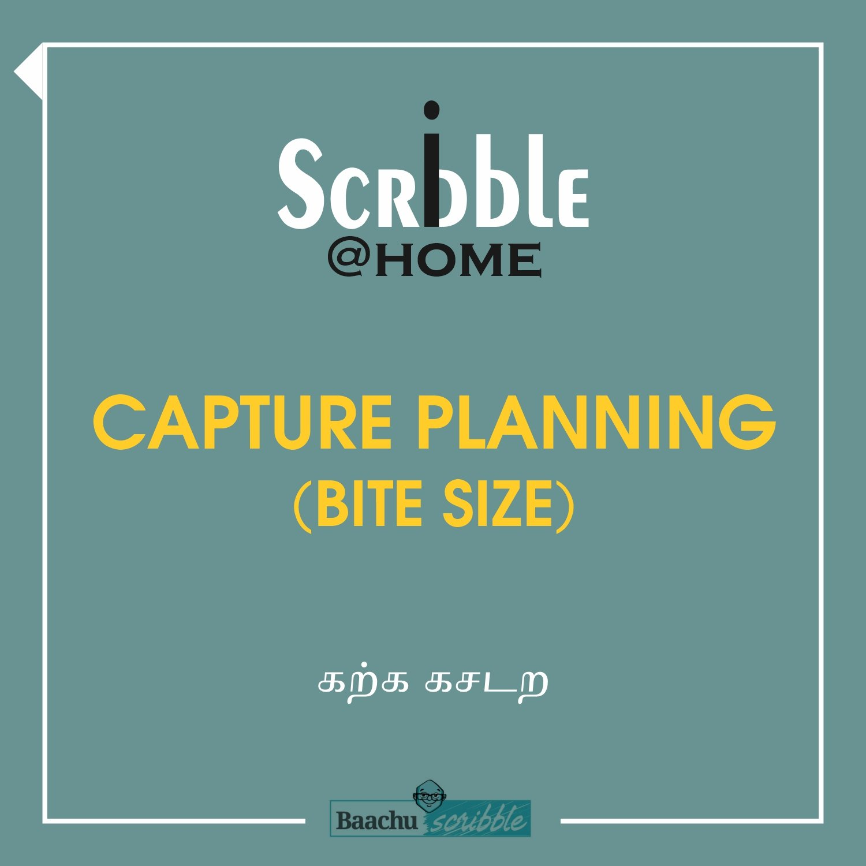 Capture Planning (Bite Size)